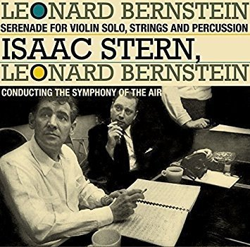 Bernstein: Serenade for Solo Violin, Strings, Harp and Percussion ('56)