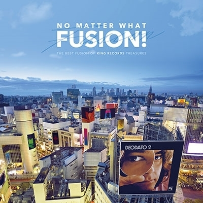 No Matter What Fusion!: The Best Fusion of King Records Treasures