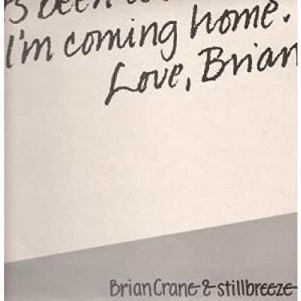 Coming Home - Brian Crane and Stillbreeze ('81)