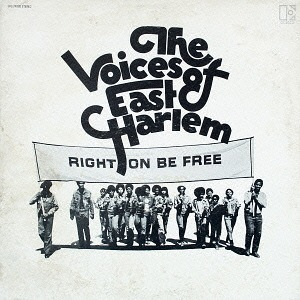 Right On Be Free - The Voices of East Harlem