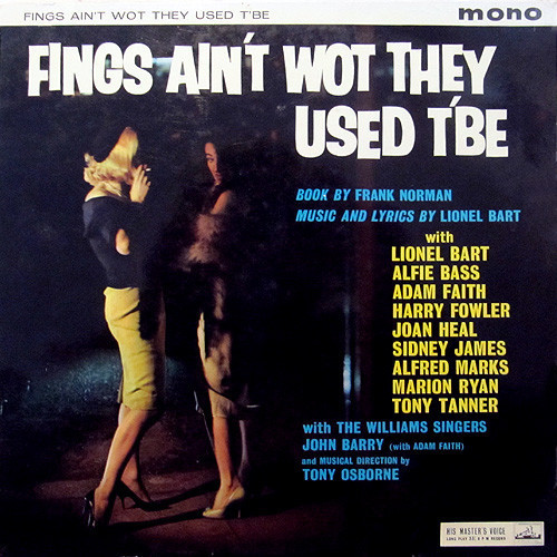Fings Ain't Wot They Used T'be: 1960 London Studio Cast Recording