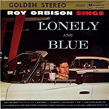 Roy Orbison sings Lonely and Blue ('61)